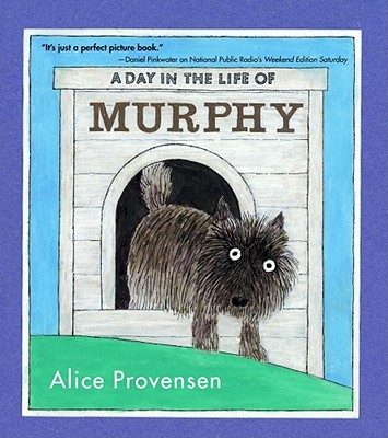 A Day in the Life of Murphy By Provensen, Alice